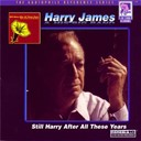 Harry James - Still harry after all these years