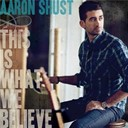 Aaron Shust - This is what we believe (deluxe edition)