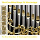 The Five Blind Boys Of Mississippi - The five blind boys of mississippi selected hits