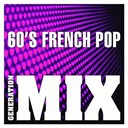 Generation Mix - 60's french pop mix : non stop medley party