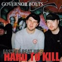 Governor Bolts - Easy to beat up, hard to kill