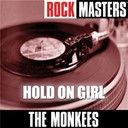 The Monkees - Rock masters: hold on girl