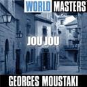 Georges Moustaki - World masters: jou jou