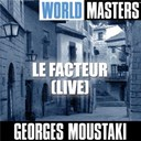 Georges Moustaki - World masters: le facteur (live)