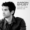 Aaron Shust - Come and save us