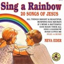 Neva Eder - Sing a rainbow - 20 songs of jesus