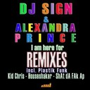 Alexandra Prince / Dj Sign - I am here for (the remixes)