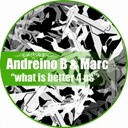 Andreino B / Marc - What is better 4 us ep