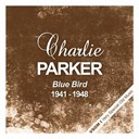 Charlie Parker - Blue bird - the complete recordings 1941 - 1948