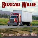 Boxcar Willie - Trucker's greatest hits