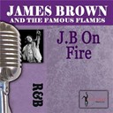 James Brown / The Famous Flames - J.b. on fire