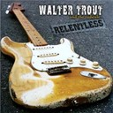 The Radicals / Walter Trout - Relentless