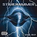 Stahlhammer - Opera noir