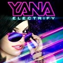 Yana - Electrify