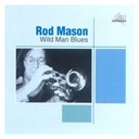 Rod Mason / Rod Mason's Hot Five - Wild man blues