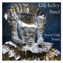 Ray Kelley Band - You're only human