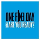 One Fine Day - Miracle (are you ready?)
