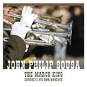 John Philip Sousa - The march king conducts his own marches and other favorites (an historical recording)