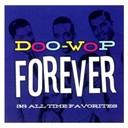 Dino / Doo Wop Forever / Jimmy Charles / Lincoln Fig & The Dates / Maxine Brown / The Admirations / The Aquatones / The Belmonts / The Chimes / The Classics / The Corvairs / The Crests / The Cupids / The Deltairs / The Diplomats / The Elchords / The Execs / The Fi- Tones / The Fireflies / The Five Discs / The Five Saints / The Flamingos / The Harptones / The Jive Five / The Nutmegs / The Paragons / The Pearls / The Pyramids / The Squires / The Token / The Velours / The Videls / The Voxpoppers - Doo-wop forever
