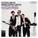 Dj Gollum Vs. Basslovers United - Narcotic