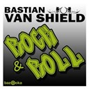 Bastian Van Shield - Rock & roll