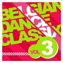 Anonymous / Belgian Dance Classix / D-Me / Dave Lambert / Decoy / Dj Rebel / For A Jumper / Jay-J / Jessy / Kira / Latchak / Laura / Leki / Maurizzio / Minimalistix / Nelson / Orion Too / Philippe Katerine / Regi / Roxane / Roy / Scala / Sir-G Vs Dj Sake / Vdp Project / White Widow / X3 Vs. Francis Goya - Belgian dance classix (3)