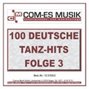 100 Deutsche Tanz-Hits / Anja Regitz / Bata Illic / Chris Roberts / Dave Heyden / Diana Leonhardt / Die Falschen 50er / Die Girls / Die Partygeier / Die Skippys / Hansi / Mike / Mona / Nina / Partygeier / Peter Radau / Randy Heitmann / Sabine B. / Sommer / Sunshine / Susan Kent / Willy Hagara / Wooly Willy - 100 deutsche tanz-hits (folge 3)