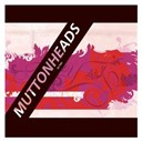Muttonheads - To you