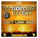 Dj Gollum - Don't look back (feat. dj cap)