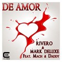 Mark Deluxe / Rivero - De amor (feat. mach and daddy)