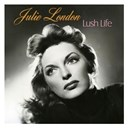 Julie London - Lush life