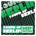 Sound Of Berlin - Sound of berlin (deep edition vol.1)