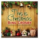 Bing Crosby - This is christmas (bing crosby performing timeless christmas songs)