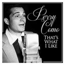 Perry Como - That's what i like
