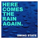 Swing State - Here comes the rain again