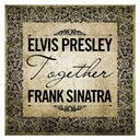 "Elvis Presley ""The King"" / Frank Sinatra - Together"