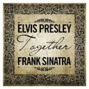 Elvis Presley &quot;The King&quot; / Frank Sinatra - Together