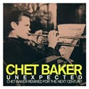 Chet Baker - Unexpected: chet baker remixed for the next century