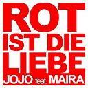 Jojo - Rot ist die liebe (feat. maira)