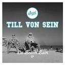 Till Von Sein - Da beach bum ep