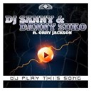 Danny Suko / Dj Sanny - Dj play this song (feat. orry jackson) (remixes)