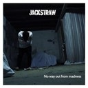 Jackstraw - No way out from madness