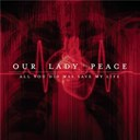 Our Lady Peace - All you did was save my life