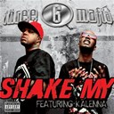 3-6 Mafia - Shake my