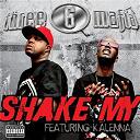 3-6 Mafia - Shake my