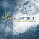Reo Speedwagon - Not so silent night...christmas with reo speedwagon