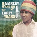 Bob Marley &amp; The Wailers - The early years
