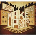 John Legend / The Roots - Wake up everybody