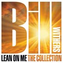 Bill Withers - Lean on me: the collection