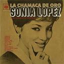Sonia López - La chamaca de oro